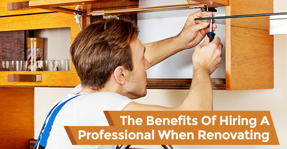 The Benefits Of Hiring A Professional When Renovating