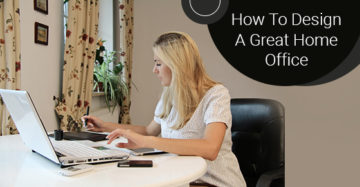 How To Design A Great Home Office