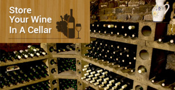 Store Your Wine In A Cellar