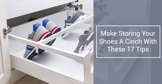 Make Storing Your Shoes A Cinch With These 17 Tips